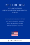 Financial Crimes Enforcement Network - Anti-Money Laundering Programs - Special Due Diligence Programs for Certain Foreign Accounts (US Financial Crimes Enforcement Network Regulation) (FINCEN) (2018 Edition) book summary, reviews and downlod
