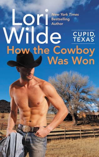 Cupid, Texas: How the Cowboy Was Won by HARPERCOLLINS PUBLISHERS   book summary, reviews and downlod