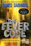 The Fever Code (Maze Runner, Book Five; Prequel) book summary, reviews and download