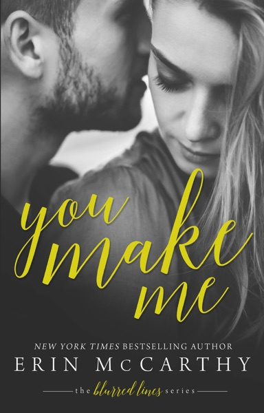 You Make Me by Erin McCarthy Book Summary, Reviews and E-Book Download