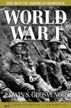 The Best of American Heritage: World War I book synopsis, reviews