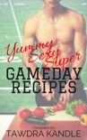 Yummy Sexy Super Gameday Recipes book summary, reviews and downlod