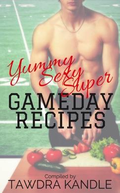 Yummy Sexy Super Gameday Recipes E-Book Download