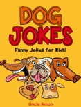 Dog Jokes: Funny Jokes for Kids! book summary, reviews and downlod