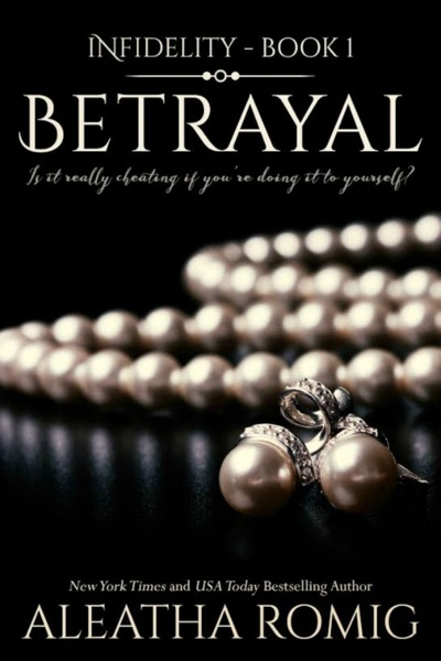 Betrayal by Aleatha Romig Book Summary, Reviews and E-Book Download
