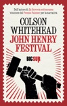 John Henry Festival book summary, reviews and downlod