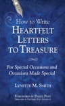 How to Write Heartfelt Letters to Treasure: For Special Occasions and Occasions Made Special book summary, reviews and download