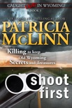 Shoot First (Caught Dead in Wyoming, Book 3) book summary, reviews and downlod