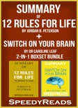 Summary of 12 Rules for Life: An Antidote to Chaos by Jordan B. Peterson + Summary of Switch On Your Brain by Dr Caroline Leaf book summary, reviews and downlod