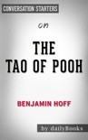 The Tao of Pooh by Benjamin Hoff: Conversation Starters book summary, reviews and downlod