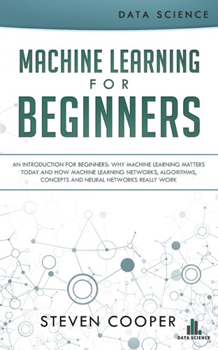 Machine Learning for Beginners by Steven Cooper E-Book Download