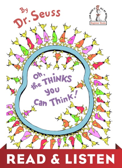 Oh, the Thinks You Can Think! Read & Listen Edition by Dr. Seuss Book Summary, Reviews and E-Book Download