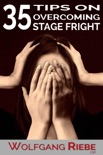 35 Tips to Overcome Stage Fright book summary, reviews and downlod