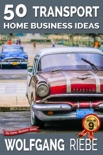50 Transport Home Business Ideas book summary, reviews and downlod