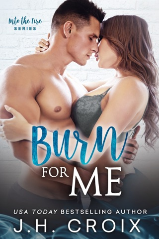 Burn For Me by J.H. Croix E-Book Download