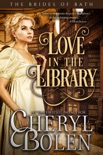 Love In The Library (A Regency Romance) book summary, reviews and downlod