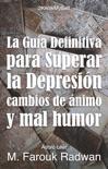 La Guía Definitiva para Superar la Depresión, Cambios de Ánimo y Mal Humor resumen del libro