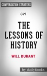 The Lessons of History by Will Durant: Conversation Starters book summary, reviews and downlod