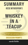 Summary: Reese Witherspoon's Whiskey in a Teacup book summary, reviews and downlod