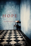A Trace of Hope (a Keri Locke Mystery--Book #5) book summary, reviews and download