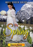 Mail Order Bride: Springtime book summary, reviews and downlod