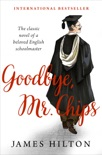 Goodbye, Mr. Chips book summary, reviews and downlod