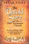 The Untold Story of the New Testament Church book summary, reviews and download