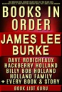 James Lee Burke Books in Order: Dave Robicheaux series, Hackberry Holland series, Billy Bob Holland series, Holland Family series, all short stories and standalone novels, plus a James Lee Burke biography.