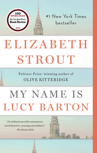 My Name Is Lucy Barton by Elizabeth Strout Book Summary, Reviews and E-Book Download
