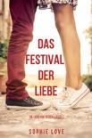 Das Festival der Liebe (Die Liebe auf Reisen – Buch #1) resumen del libro