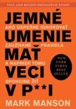 Jemné umenie mať veci v paži book summary, reviews and downlod