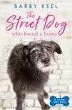 The Street Dog Who Found a Home book summary, reviews and download