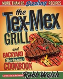 The Tex-Mex Grill and Backyard Barbacoa Cookbook book summary, reviews and download
