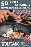 50 Skill Sharing Home Business Ideas book summary, reviews and downlod