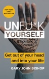Unfu*k Yourself book summary, reviews and download