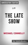 The Late Show by Michael Connelly: Conversation Starters book summary, reviews and downlod