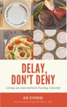 Delay, Don't Deny book summary, reviews and download