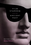 Film Stardom and the Ancient Past book summary, reviews and downlod