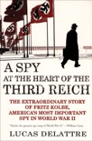 A Spy at the Heart of the Third Reich book summary, reviews and download