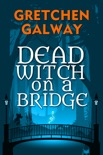 Dead Witch on a Bridge book summary, reviews and download