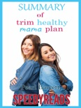 Summary of Trim Healthy Mama Plan by Pearl Barrett & Serene Allison book summary, reviews and downlod