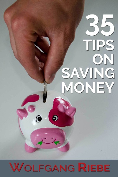 35 Tips on Saving Money by Wolfgang Riebe Book Summary, Reviews and E-Book Download