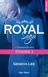 Royal Saga Episode 3 - tome 1 Commande-moi book summary, reviews and downlod