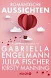 Romantische Aussichten: Große Gefühle bei Knaur book summary, reviews and downlod