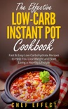The Effective Low-Carb Instant Pot Cookbook book summary, reviews and download