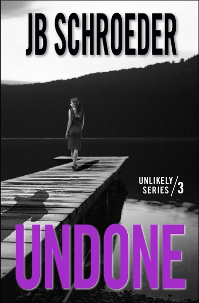Undone by JB Schroeder Book Summary, Reviews and E-Book Download
