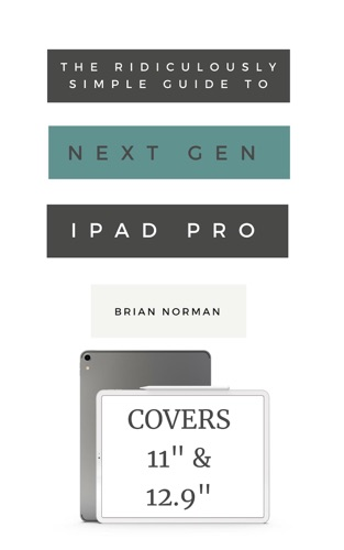 The Ridiculously Simple Guide to the Next Generation iPad Pro by Brian Norman E-Book Download