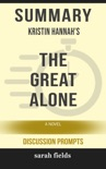 Summary: Kristin Hannah's The Great Alone book summary, reviews and downlod