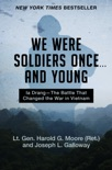 We Were Soldiers Once ... and Young book summary, reviews and download