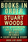 Stuart Woods Books in Order: Stone Barrington series, Will Lee books, Holly Barker books, Ed Eagle books, Teddy Fay series, Rick Barron, standalone novels, and nonfiction, plus a Stuart Woods biography.